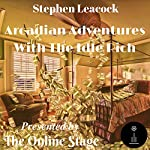 Arcadian Adventures with the Idle Rich | Stephen Leacock