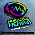 Hardcore Heaven - Summer Madness! (Mixed by Dougal & Gammer, Sy & Unknown, Joey Riot & Kurt) [Explicit]