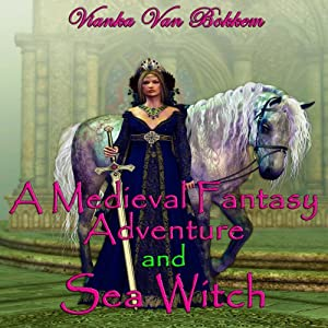 A Medieval Fantasy Adventure and Sea Witch | [Vianka Van Bokkem]