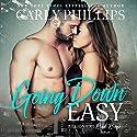 Going Down Easy Hörbuch von Carly Phillips Gesprochen von: Sophie Eastlake