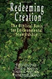 img - for Redeeming Creation: The Biblical Basis for Environmental Stewardship book / textbook / text book