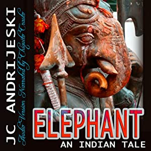 Elephant: An Indian Tale | [JC Andrijeski]