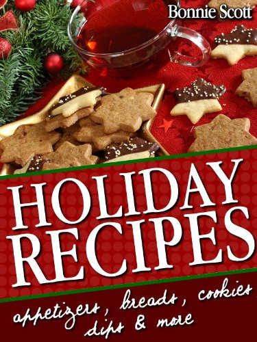 Holiday Recipes: 150 Easy Recipes and Gifts From Your Kitchen cover
