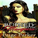 Ruined by the Marquess | Paige Parker