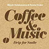 Coffee & Music –Drip for Smile-