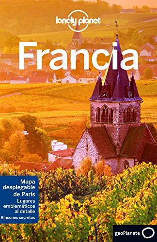 Lonely Planet Francia (Travel Guide)  [Lonely Planet - Williams, Nicola - Averbuck, Alexis - Berry, Oliver - Carillet, Jean-Bernard - Christiani, Kerry - Clark, Gregor - Le Nevez, Catherine - Pitts, Christopher - Robinson, Daniel] (Tapa Blanda)