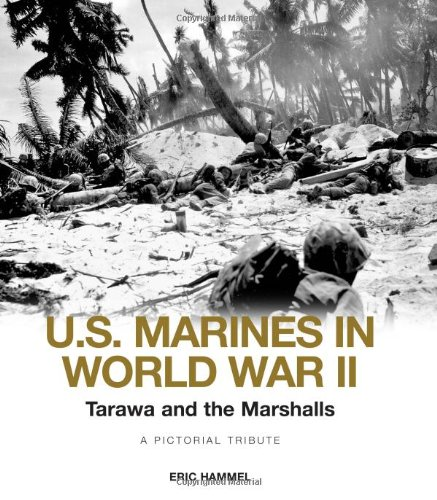 Tarawa and the Marshalls: The US Marines in World War II a Pictorial Tribute, Buch