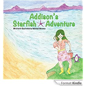 Addison's Starfish Adventure: A kids book about finding Starfish at the ocean. (English Edition)