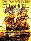 img - for With The Flag In The Channel: The Adventures of Captain Gustavus Conyngham book / textbook / text book