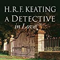 A Detective in Love (       UNABRIDGED) by H.R.F. Keating Narrated by Sheila Mitchell