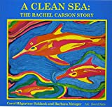 img - for A Clean Sea: The Rachel Carson Story : A Biography for Young Children book / textbook / text book