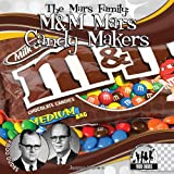 The Mars Family: M&M Mars Candy Makers (Food Dudes)
