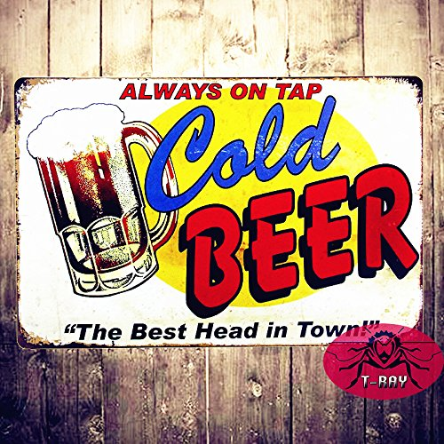 T-ray Always ON TAP COLD BEER THE BEST HEAD IN TOWN Humour GAG Metal Tin Sign Display Garage Wall Decor 20*30cm