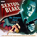 Sexton Blake: The Vampire Moon and Other Stories | Donald Stuart