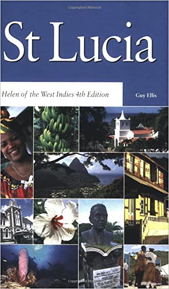 Macmillan Saint Lucia: Helen of the West Indies (Macmillan Caribbean Guides) written by Guy Ellis