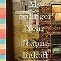 My Salinger Year Hörbuch von Joanna Rakoff Gesprochen von: Joanna Rakoff