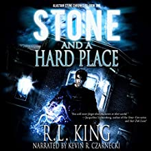 Stone and a Hard Place: The Alastair Stone Chronicles, Book 1 Audiobook by R. L. King Narrated by Kevin R. Czarnecki