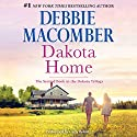 Dakota Home: The Dakota Series, Book 2 Audiobook by Debbie Macomber Narrated by Carly Robins