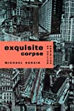 Exquisite Corpse: Writings on Buildings
