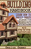 BUILDING HANDBOOK: Learn how to easily create visually distinct structures (with step-by-step instructions) (English Edition)