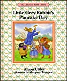 Little Grey Rabbit's Pancake Day (The Little Grey Rabbit library): Written by Alison Uttley, 1988 Edition, (New edition) Publisher: Collins [Hardcover]
