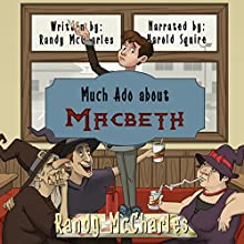 Much Ado About Macbeth Audiobook by Randy McCharles Narrated by Harold Squire