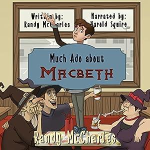 Much Ado About Macbeth Hörbuch