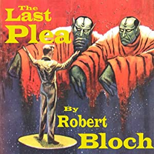 The Last Plea | [Robert Bloch]