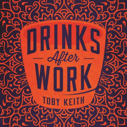Toby Keith – Drinks After Work (2013) [FLAC]