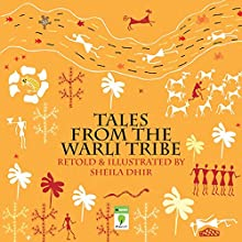 Tales from the Warli Tribe (       UNABRIDGED) by Sheila Dhir Narrated by Kirtana Kumar