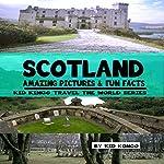 Scotland Fun Facts: Kid Kongo Travel the World Series, Book 10   Kid Kongo