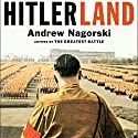 Hitlerland: American Eyewitnesses to the Nazi Rise to Power (       UNABRIDGED) by Andrew Nagorski Narrated by Robert Fass