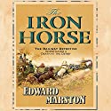 The Iron Horse: Detective Inspector Robert Colbeck Audiobook by Edward Marston Narrated by Sam Dastor