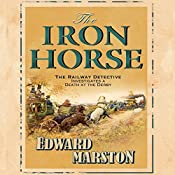 The Iron Horse: Detective Inspector Robert Colbeck | Edward Marston