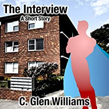 The Interview: A Short Story Audiobook by C. Glen Williams Narrated by Paul Stefano