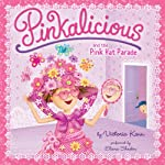 Pinkalicious and the Pink Hat Parade (       UNABRIDGED) by Victoria Kann Narrated by Eliana Shaskin