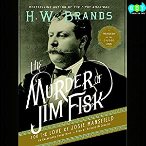 The Murder of Jim Fisk for the Love of Josie Mansfield Audiobook