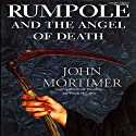 Rumpole and the Angel of Death (       UNABRIDGED) by John Mortimer Narrated by Frederick Davidson, Wanda McCaddon