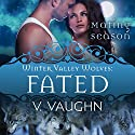 Fated: Winter Valley Wolves Book 8 Audiobook by V. Vaughn Narrated by Ramona Master