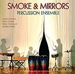 Smoke & Mirrors [Percussion Ensemble]...