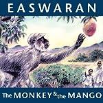 The Monkey and the Mango: Stories of My Granny | Eknath Easwaran