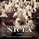 Decoding Nicea: Constantine Changed Christianity and Christianity Changed the World | Paul Pavao
