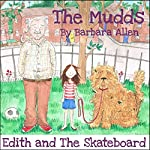 Edith and the Skateboard: The Mudds | Barbara Allen
