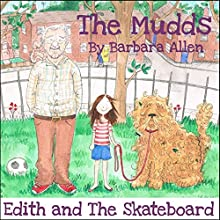 Edith and the Skateboard: The Mudds (       UNABRIDGED) by Barbara Allen Narrated by Bernard Cribbins, Mark Benton, Ulani Seaman, Wayne Forester, Toby Longworth