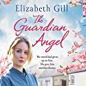 The Guardian Angel: Weardale Sagas, Book 1 Audiobook by Elizabeth Gill Narrated by To Be Announced