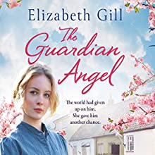 The Guardian Angel: Weardale Sagas, Book 1 Audiobook by Elizabeth Gill Narrated by Julia Barrie