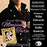 Serving Madame: Monsieur's Turn | Willa Edwards