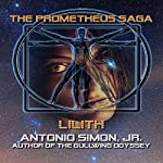 Lilith: The Prometheus Saga | Antonio Simon Jr.