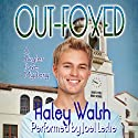 Out-Foxed: The Skyler Foxe Mysteries, Book 3 (       UNABRIDGED) by Haley Walsh Narrated by Joel Leslie