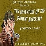 The Adventure of the Patient Adversary | Matthew J. Elliott